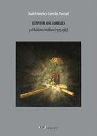 El Pintor José Corrales y el Realismo Sevillano